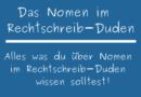 Das Nomen im Rechtschreib-Duden