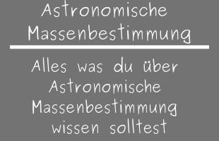 Astronomische Massenbestimmung
