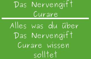 Das Nervengift Curare