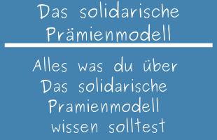 Das solidarische Prämienmodell