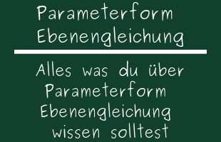 Parameterform Ebenengleichung