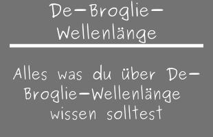 De-Broglie-Wellenlänge