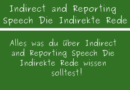 Indirect and Reported Speech Die indirekte Rede