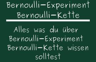 Bernoulli-Experiment Bernoulli-Kette