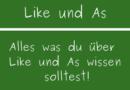 Like und As