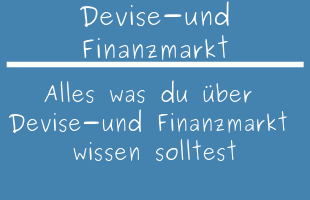 Devisen- und Finanzmarkt