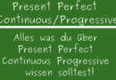 Present Perfect Continuous / Progressive
