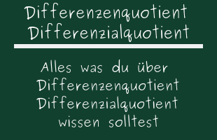 Differenzenquotient Differenzialquotient