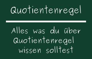 Quotientenregel