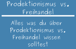 Protektionismus vs. Freihandel