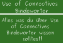 Use of Connectives Bindewörter