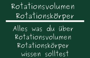 Rotationsvolumen Rotationskörper