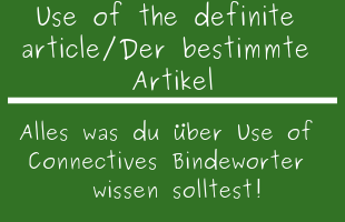 Use of the definite article / Der bestimmte Artikel