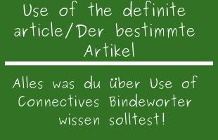 Use of the definite article / Der bestimmte Artikel