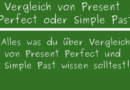 Vergleich von Present Perfect oder Simple Past