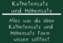 Kathetensatz und Höhensatz