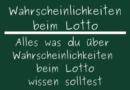 Wahrscheinlichkeiten beim Lotto