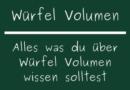 Würfel Volumen
