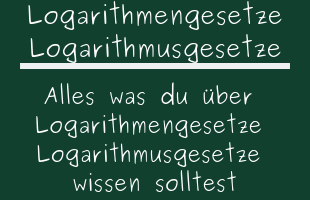 Logarithmengesetze Logarithmusgesetze