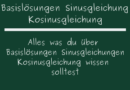Basislösungen Sinusgleichung Kosinusgleichung