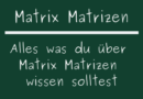 Matrix Matrizen