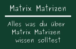 Matrix Matrizen
