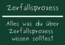 Zerfallsprozess