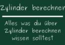 Zylinder berechnen